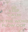 KEEP CALM AND LET THE WORDS FLOW OUT - Personalised Poster A4 size