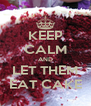 KEEP CALM AND LET THEM EAT CAKE - Personalised Poster A4 size