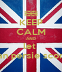 KEEP CALM AND let  van persie score - Personalised Poster A4 size