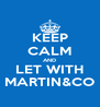 KEEP CALM AND LET WITH MARTIN&CO - Personalised Poster A4 size