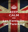 KEEP CALM AND Let Yanna Do  the Panicking - Personalised Poster A4 size