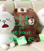 KEEP CALM and  let your  hater's go - Personalised Poster A4 size