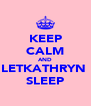 KEEP CALM AND LETKATHRYN  SLEEP - Personalised Poster A4 size