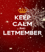 KEEP CALM AND LETMEMBER  - Personalised Poster A4 size