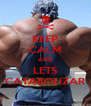 KEEP CALM AND LETS CATABOLIZAR - Personalised Poster A4 size