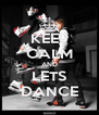 KEEP CALM AND LETS DANCE - Personalised Poster A4 size