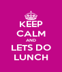 KEEP CALM AND LETS DO LUNCH - Personalised Poster A4 size