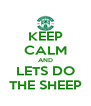 KEEP CALM AND LETS DO THE SHEEP - Personalised Poster A4 size
