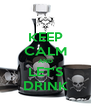 KEEP CALM AND LET'S DRINK - Personalised Poster A4 size