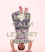 KEEP CALM AND LETS GET CRAZY - Personalised Poster A4 size