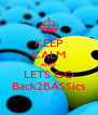 KEEP CALM AND LETS GO Back2BASSics - Personalised Poster A4 size