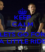 KEEP CALM AND LETS GO FOR A LITTLE RIDE - Personalised Poster A4 size