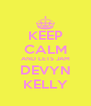KEEP CALM AND LETS JAM DEVYN KELLY - Personalised Poster A4 size