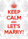 KEEP CALM AND LET'S MARRY! - Personalised Poster A4 size