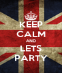 KEEP CALM AND LETS PARTY - Personalised Poster A4 size