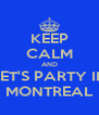 KEEP CALM AND LET'S PARTY IN MONTREAL - Personalised Poster A4 size