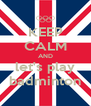 KEEP CALM AND let's play badminton - Personalised Poster A4 size