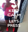 KEEP CALM AND LETS PRESS - Personalised Poster A4 size