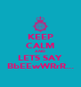 KEEP CALM AND LETS SAY BbEEwWRrR... - Personalised Poster A4 size