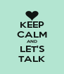 KEEP CALM AND LET'S TALK - Personalised Poster A4 size