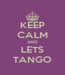 KEEP CALM AND LETS TANGO - Personalised Poster A4 size