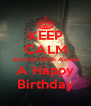 KEEP CALM And lets Wish Asmae A Happy  Birthday  - Personalised Poster A4 size