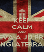 KEEP CALM AND LEVA A JU PRA INGLATERRA! - Personalised Poster A4 size