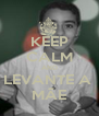 KEEP CALM AND LEVANTE A  MÃE - Personalised Poster A4 size