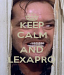 KEEP CALM  AND LEXAPRO - Personalised Poster A4 size