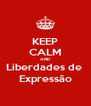 KEEP CALM AND Liberdades de  Expressão - Personalised Poster A4 size