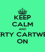 KEEP CALM AND LIBERTY CARTWEELS ON - Personalised Poster A4 size