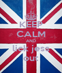 KEEP CALM AND lick jess out - Personalised Poster A4 size