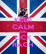 KEEP CALM AND LICK RACH - Personalised Poster A4 size