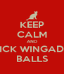 KEEP CALM AND LICK WINGADS BALLS - Personalised Poster A4 size