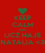 KEEP CALM AND LICZ HAJS NATALIA <3 - Personalised Poster A4 size