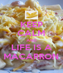 KEEP CALM AND LIFE IS A MACARRON - Personalised Poster A4 size