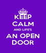 KEEP CALM AND LIFE'S AN OPEN DOOR - Personalised Poster A4 size