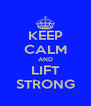KEEP CALM AND LIFT STRONG - Personalised Poster A4 size