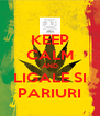 KEEP CALM AND LIGALE SI PARIURI - Personalised Poster A4 size