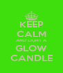 KEEP CALM AND LIGHT A GLOW CANDLE - Personalised Poster A4 size