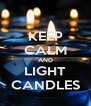 KEEP CALM AND LIGHT CANDLES - Personalised Poster A4 size