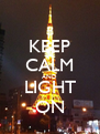 KEEP CALM AND LIGHT ON - Personalised Poster A4 size