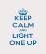 KEEP CALM AND LIGHT ONE UP - Personalised Poster A4 size
