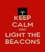 KEEP CALM AND LIGHT THE  BEACONS  - Personalised Poster A4 size
