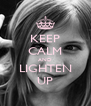 KEEP CALM AND LIGHTEN UP - Personalised Poster A4 size