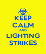 KEEP CALM AND LIGHTING STRIKES - Personalised Poster A4 size