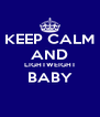 KEEP CALM AND LIGHTWEIGHT BABY  - Personalised Poster A4 size