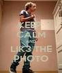 KEEP  CALM AND LIK3 THE PHOTO - Personalised Poster A4 size