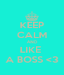 KEEP CALM AND LIKE  A BOSS <3 - Personalised Poster A4 size