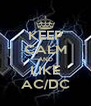 KEEP CALM AND LIKE AC/DC - Personalised Poster A4 size